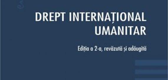 Drept international umanitar. Editia a 2-a