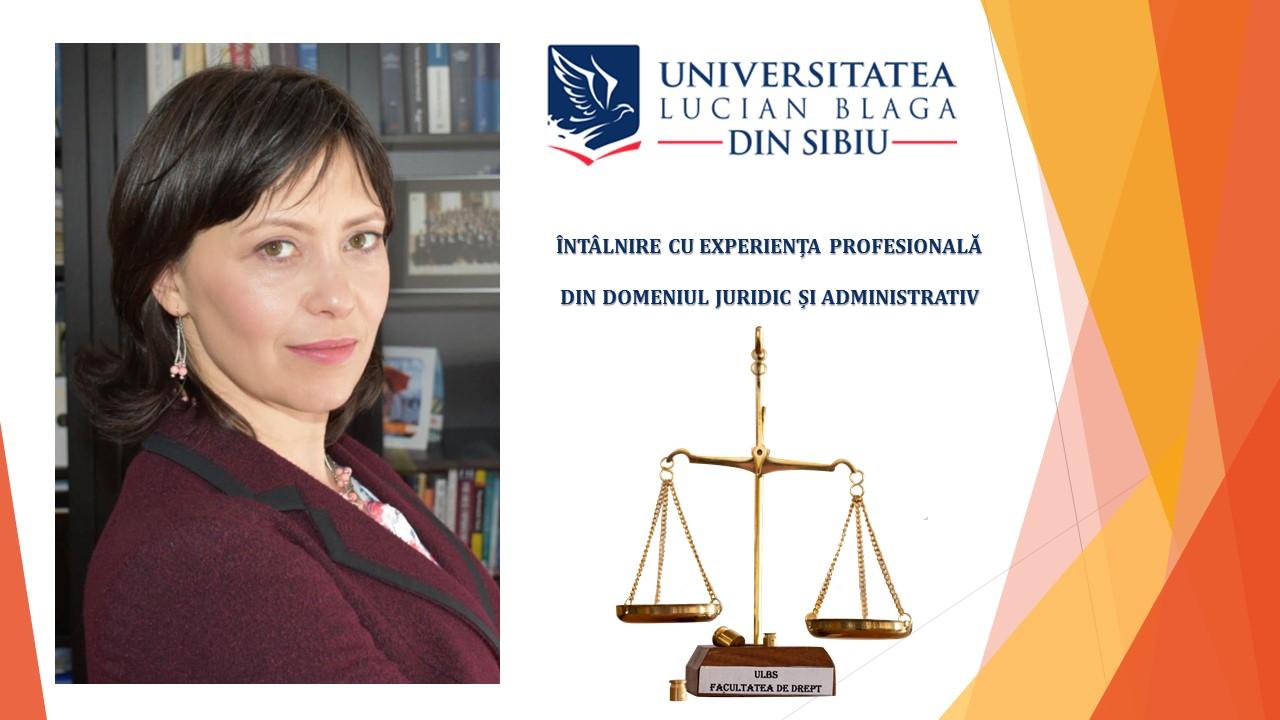 Întâlnire cu experiența profesională din domeniul juridic și administrativ