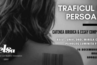 Cafenea juridică & Essay competition – Traficul de persoane